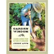 Garden Wisdom: Lessons Learned from 60 Years of Gardening,9780870204944