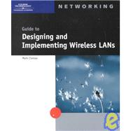 Guide to Designing and Implementing Wireless Lans