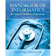 Handbook of Informatics for Nurses & Healthcare Professionals,9780132574952