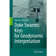 Dyke Swarms: Keys for Geodynamics Interpertation, 9783642124952  