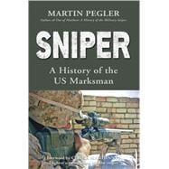 Sniper : A History of the US Marksman, 9781846034954  