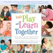 Let's Play and Learn Together : Fill Your Baby's Day with Cr..., 9781592334957