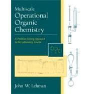 Multiscale Operational Organic Chemistry : A Problem-Solving Approach to the Laboratory Course,9780130154958