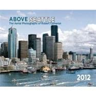 Above Seattle 2012 Calendar, 9780918684974