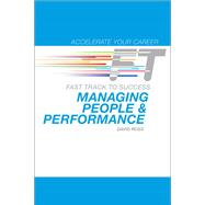 Managing People and Performance : Fast Track to Success, 9780132964975