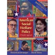 American Social Welfare Policy: A Pluralist Approach with Research Navigator