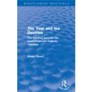 The Yogi and the Devotee (Routledge Revivals): The Interplay..., 9780415684996