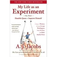 My Life As an Experiment : One Man's Humble Quest to Improve..., 9781439104996  