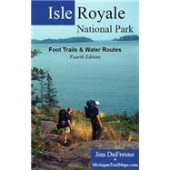 Isle Royale National Park: Foot Trails & Water Routes,9780983015000