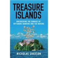 Treasure Islands : Uncovering the Damage of Offshore Banking..., 9780230105010  