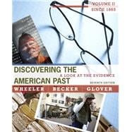 Discovering the American Past A Look at the Evidence, Volume II: Since 1865,9780495915010
