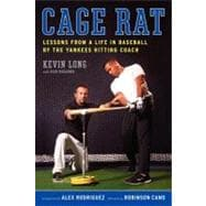 Cage Rat : Lessons from a Life in Baseball by the Yankees Hitting Coach,9780061995019