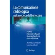 La Comunicazione Radiologica Nella Societa Del Benessere, 9788847025035