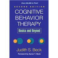Cognitive Behavior Therapy, Second Edition; Basics and Beyond,9781609185046