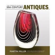 The Complete Guide to 20th Century Antiques; Over 4,000 Mode..., 9781847325051  