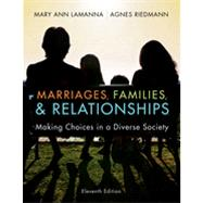 Marriages, Families, and Relationships: Making Choices in a Diverse Society, 11th Edition