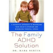 The Family ADHD Solution: A Scientific Approach to Maximizin..., 9780230105058  