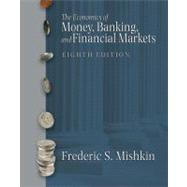 The Economics of Money, Banking and Financial Markets plus MyEconLab plus eBook 1-semester Student Access Kit,9780321415059