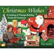 Christmas Wishes: A Catalog of Vintage Holiday Treats,9780811705073