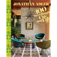 Jonathan Adler 100 Ways to Happy Chic Your Life, 9781402775079