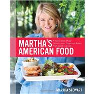 Martha's American Food : A Celebration of Our Nation's Most ..., 9780307405081  