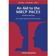 An Aid to the MRCP PACES Volume 1: Stations 1 and 3,9780470655092
