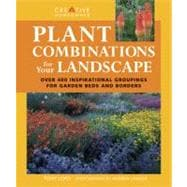 Plant Combinations for Your Landscape : Over 400 Inspiration..., 9781580115094  