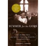 Summer for the Gods : The Scopes Trial and America's Continu..., 9780465075102
