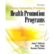 Planning, Implementing, and Evaluating Health Promotion Programs : A Primer,9780321495112