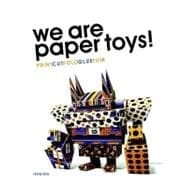 We Are Paper Toys! : Print-Cut-Fold-Glue-Fun!, 9780061995125  