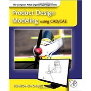 Product Design Modeling Using CAD/Cae: The Computer Aided Engineering Design Series,9780123985132
