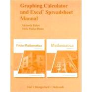 Graphing Calculator Manual and Excel Spreadsheet Manual for Finite Mathematics and Mathematics with Applications