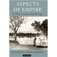 Aspects of Empire : A New Corona Anthology, 9781848855144