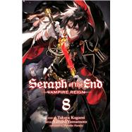 Seraph of the End, Vol. 8 Vampire Reign