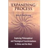Expanding Process : Exploring Philosophical and Theological ..., 9780791475157  