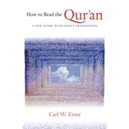 How to Read the Qur'an : A New Guide, with Select Translations,9780807835166
