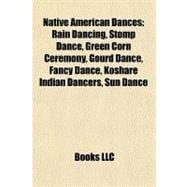 Native American Dances : Rain Dancing, Stomp Dance, Green Co..., 9781155465173  