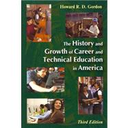 The History and Growth of Career and Technical Education in America,9781577665175
