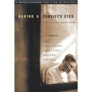 Behind a Convict's Eyes : Doing Time in a Modern Prison,9780534635176