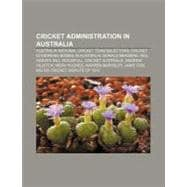 Cricket Administration in Australi : Cricket Australia, Big ..., 9781155525181  