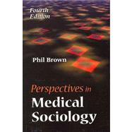Perspectives in Medical Sociology,9781577665182