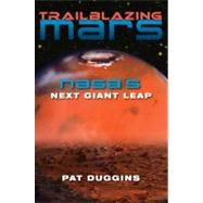 Trailblazing Mars : NASA's Next Giant Leap, 9780813035185  