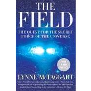 The Field: The Quest for the Secret Force of the Universe, 9780061435188