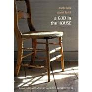 A God in the House: Poets Talk About Faith, 9781932195194