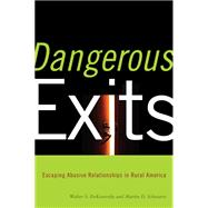 Dangerous Exits : Escaping Abusive Relationships in Rural Am..., 9780813545196  