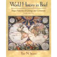 World History in Brief Vol. 1 : Major Patterns of Change and Continuity, (Chapters 1-15)