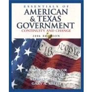 Essentials of American and Texas Government: Continuity and Change, 2006 Edition