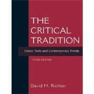 The Critical Tradition: Classic Texts and Contemporary Trends,9780312415204