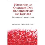 Photonics of Quantum-Dot Nanomaterials and Devices : Theory and Modelling,9781848165212