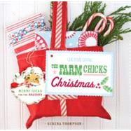 Country Living The Farm Chicks Christmas; Merry Ideas for th..., 9781588165213  